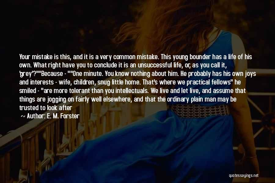 I May Be Young But Quotes By E. M. Forster