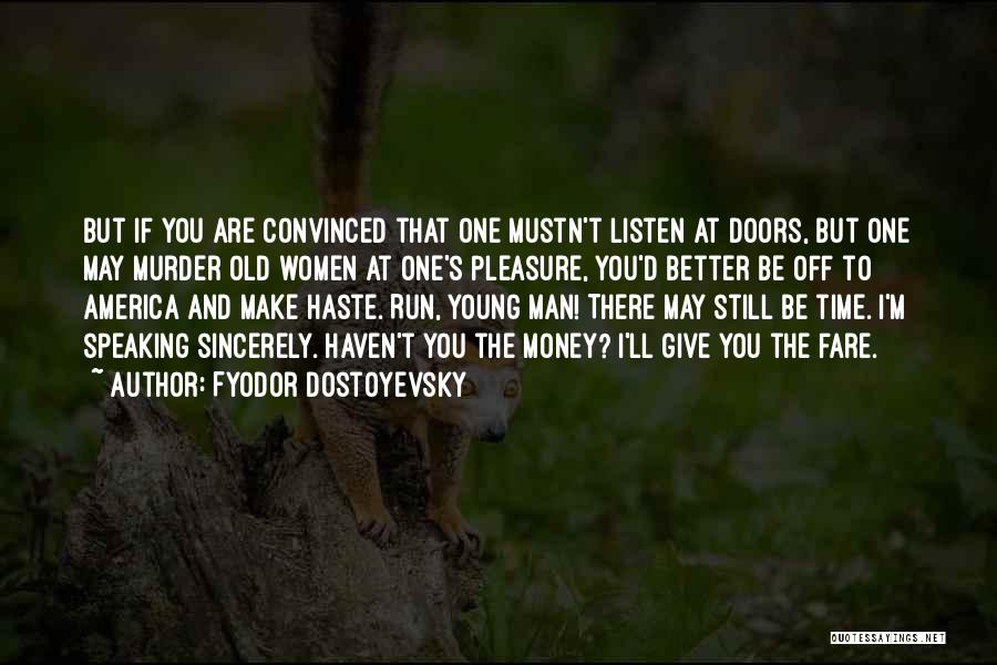 I May Be Young But Quotes By Fyodor Dostoyevsky