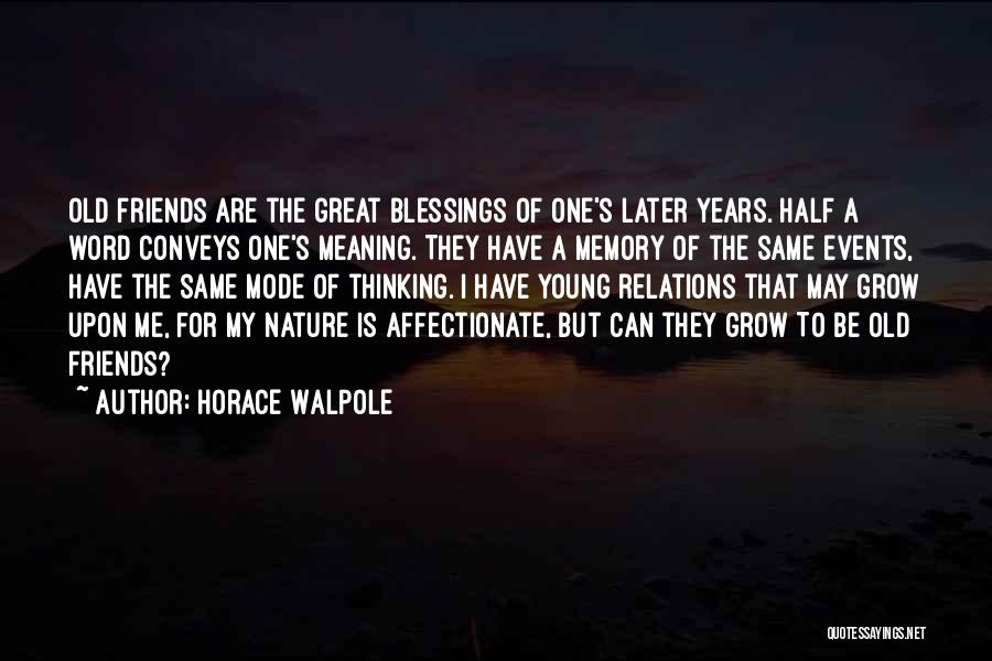 I May Be Young But Quotes By Horace Walpole