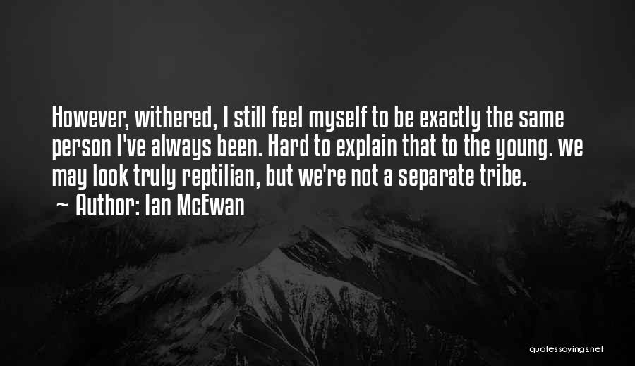 I May Be Young But Quotes By Ian McEwan