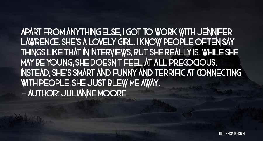 I May Be Young But Quotes By Julianne Moore