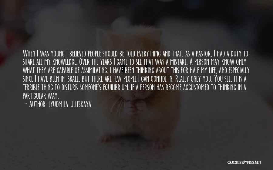 I May Be Young But Quotes By Lyudmila Ulitskaya