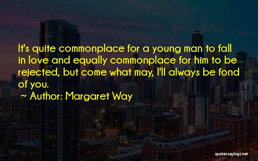 I May Be Young But Quotes By Margaret Way