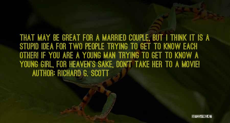 I May Be Young But Quotes By Richard G. Scott