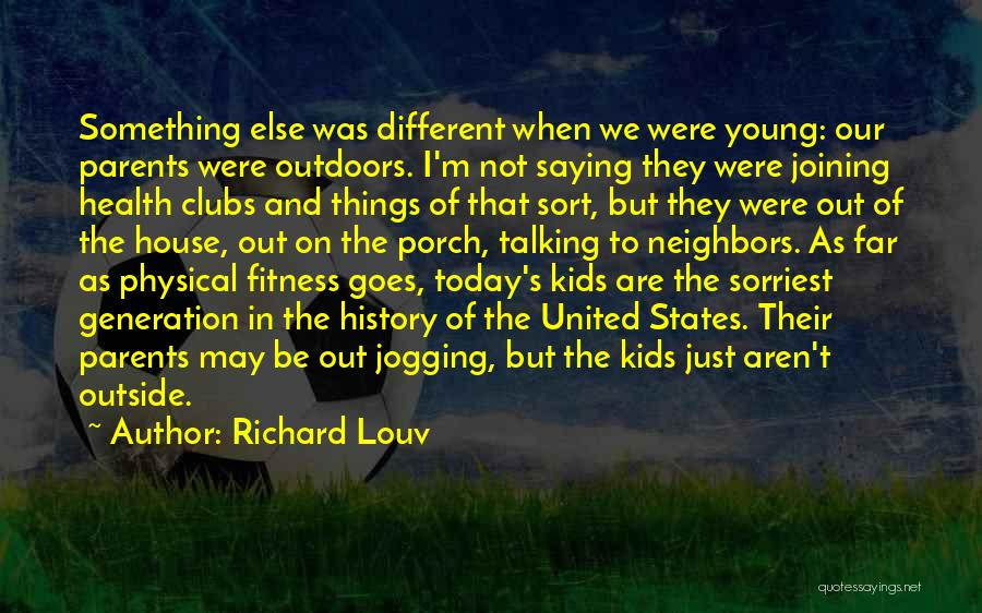 I May Be Young But Quotes By Richard Louv