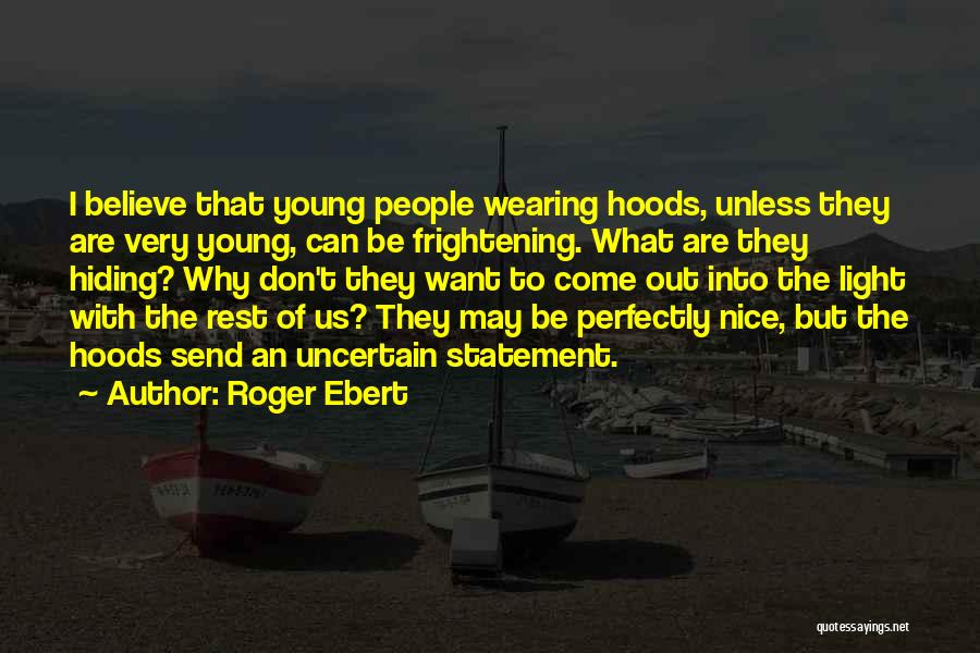 I May Be Young But Quotes By Roger Ebert