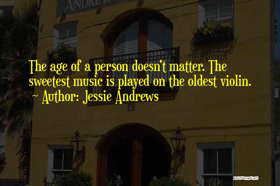 I May Not Be The Sweetest Person Quotes By Jessie Andrews