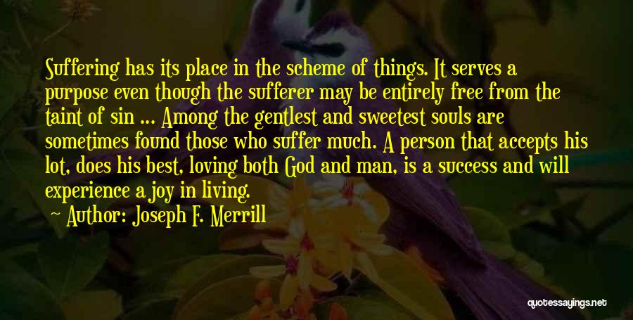 I May Not Be The Sweetest Person Quotes By Joseph F. Merrill