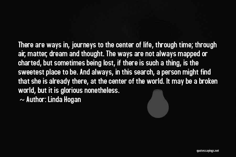 I May Not Be The Sweetest Person Quotes By Linda Hogan