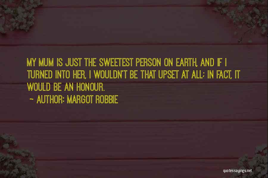 I May Not Be The Sweetest Person Quotes By Margot Robbie