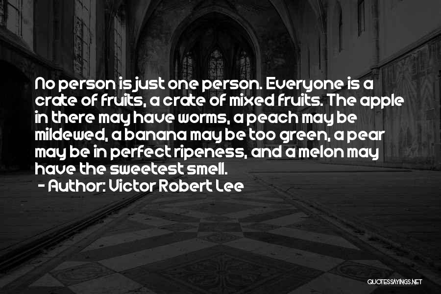 I May Not Be The Sweetest Person Quotes By Victor Robert Lee