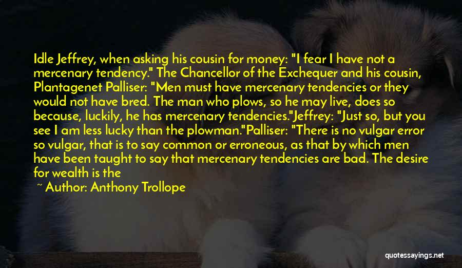 I May Not Have Money Quotes By Anthony Trollope