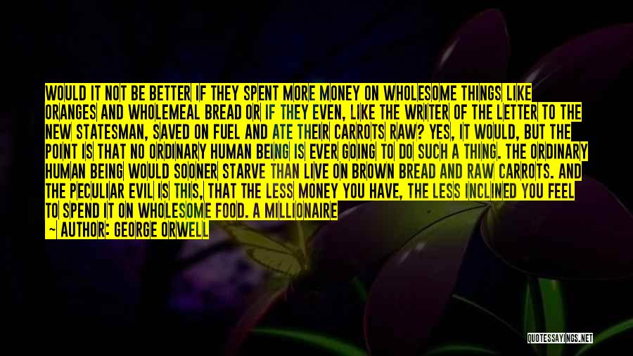 I May Not Have Money Quotes By George Orwell