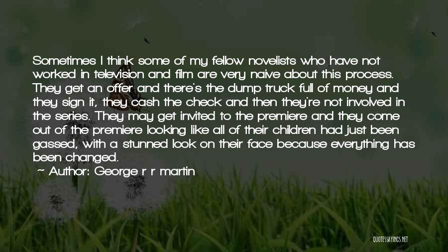 I May Not Have Money Quotes By George R R Martin