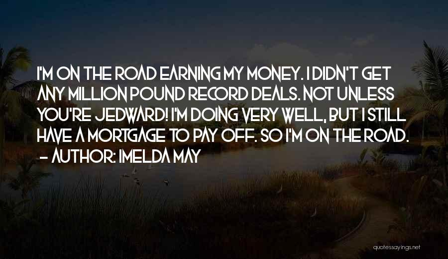 I May Not Have Money Quotes By Imelda May