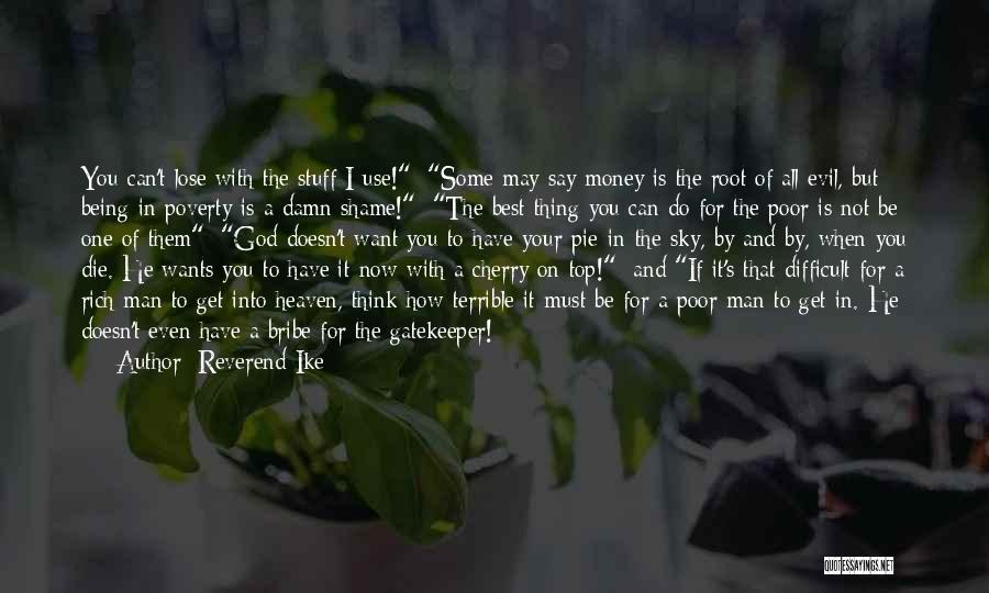 I May Not Have Money Quotes By Reverend Ike