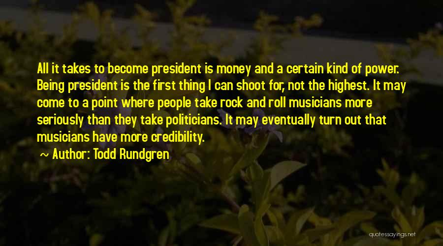 I May Not Have Money Quotes By Todd Rundgren