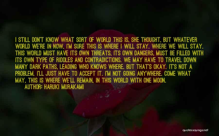 I May Not Know What Love Is Quotes By Haruki Murakami
