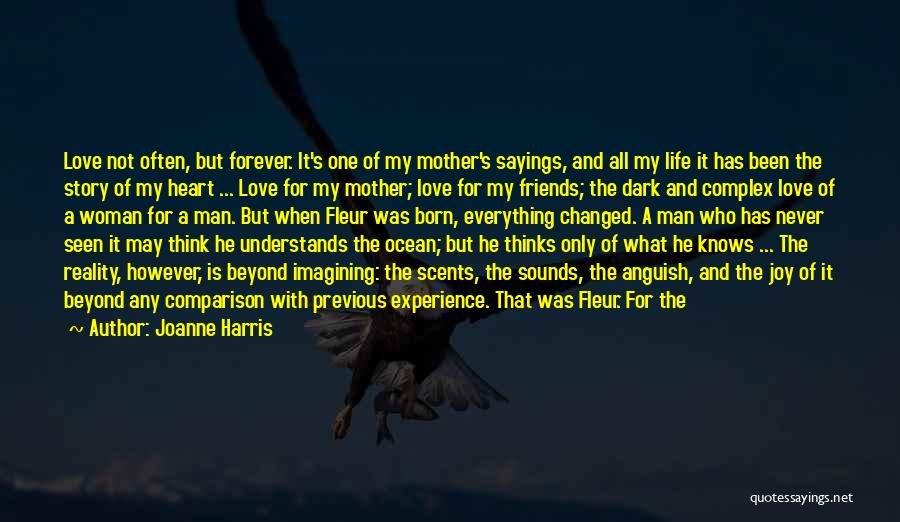 I May Not Know What Love Is Quotes By Joanne Harris