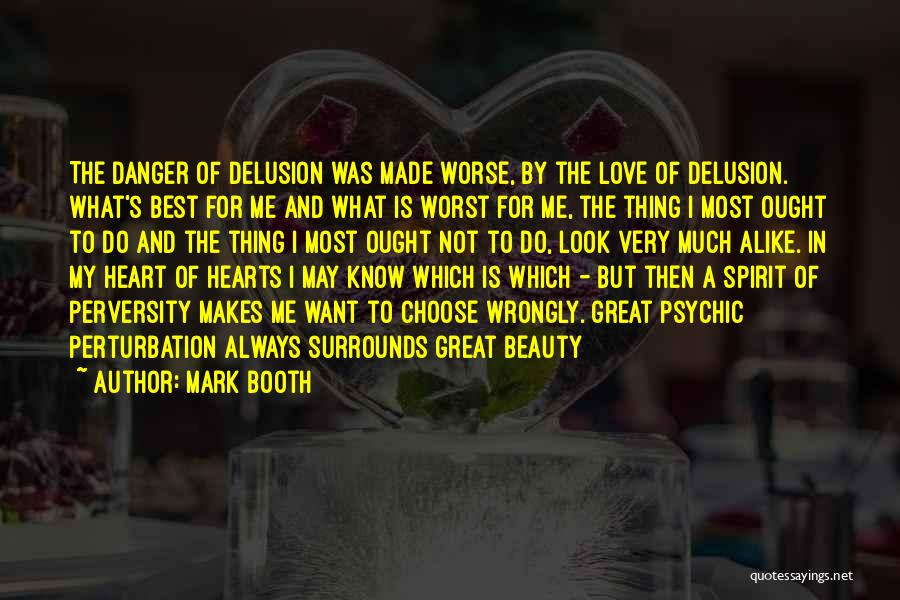 I May Not Know What Love Is Quotes By Mark Booth