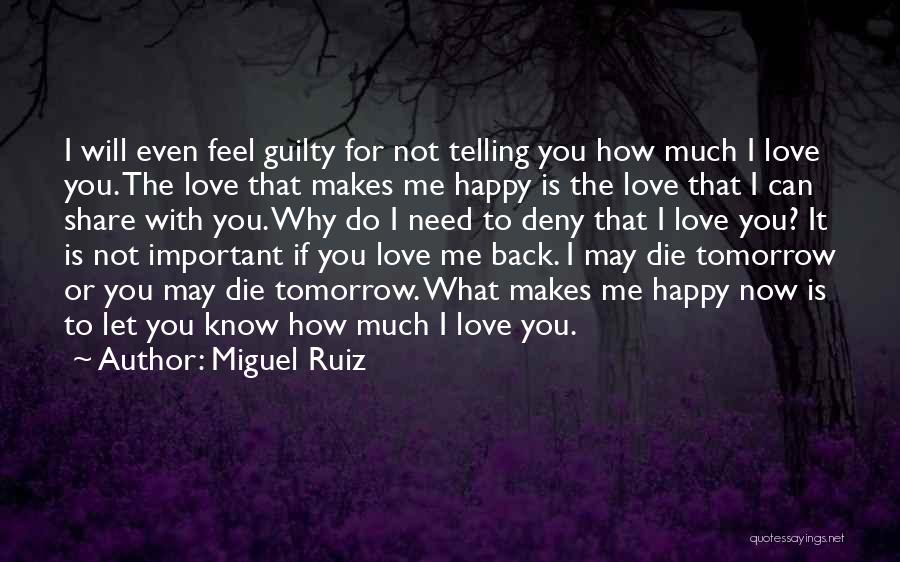 I May Not Know What Love Is Quotes By Miguel Ruiz