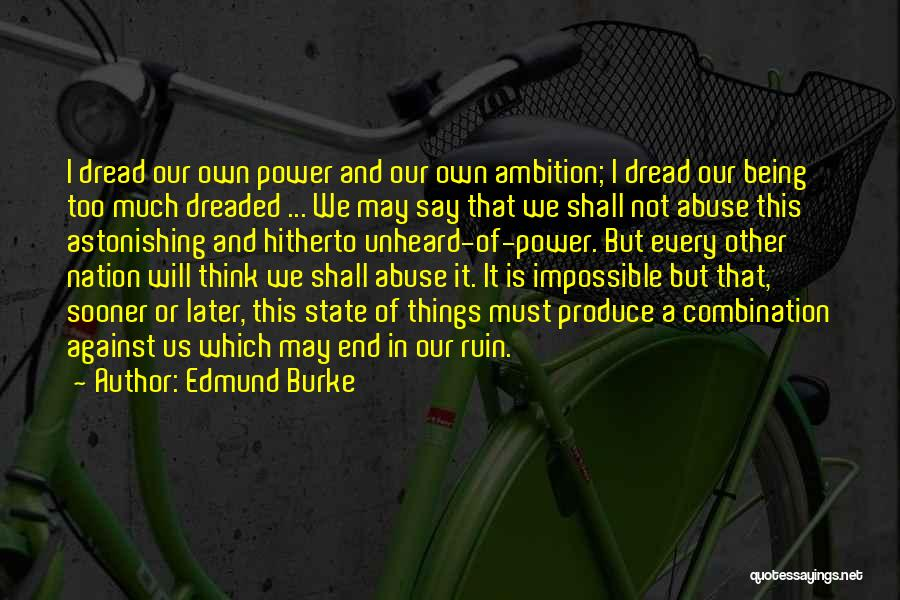 I May Not Say Much Quotes By Edmund Burke