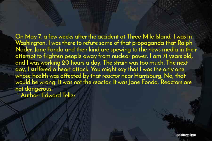 I May Not Say Much Quotes By Edward Teller