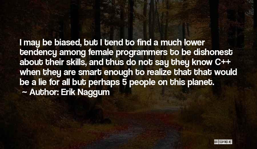 I May Not Say Much Quotes By Erik Naggum