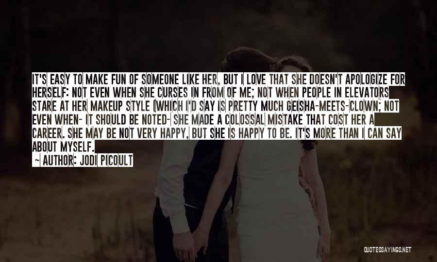 I May Not Say Much Quotes By Jodi Picoult