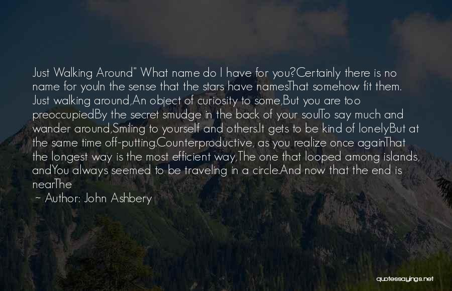 I May Not Say Much Quotes By John Ashbery