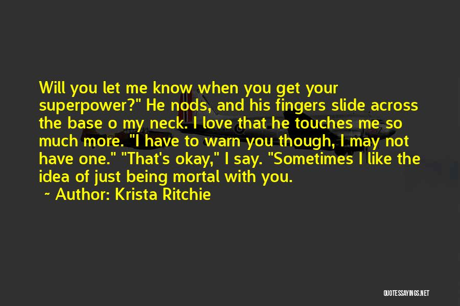 I May Not Say Much Quotes By Krista Ritchie