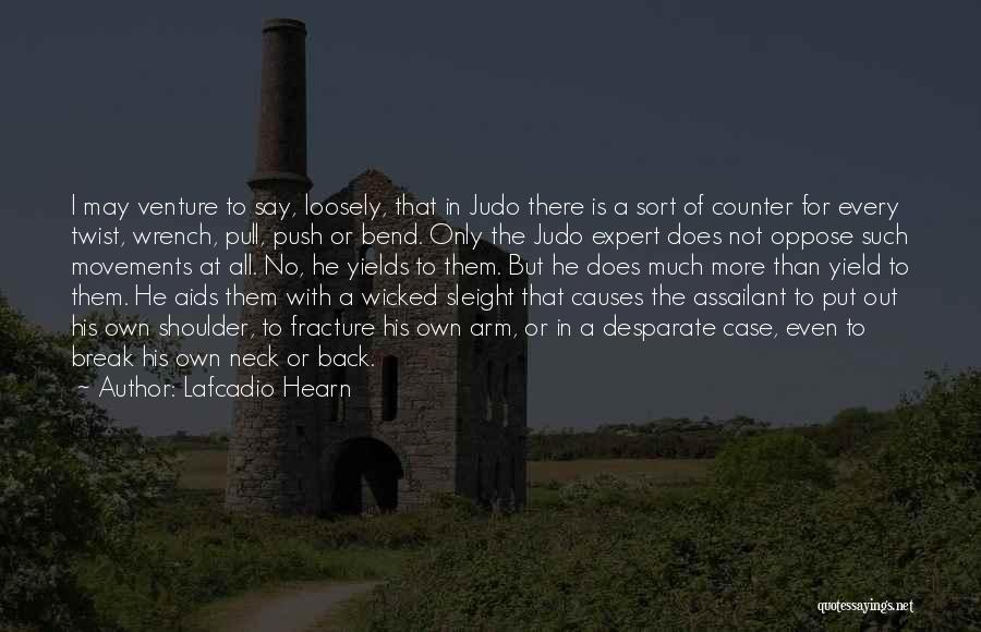 I May Not Say Much Quotes By Lafcadio Hearn