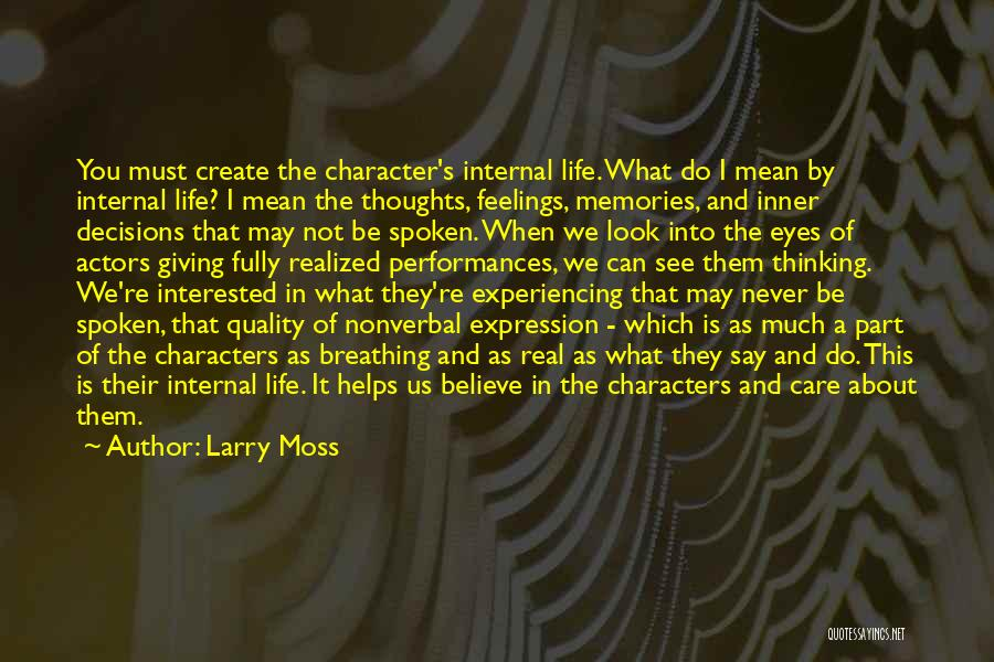 I May Not Say Much Quotes By Larry Moss