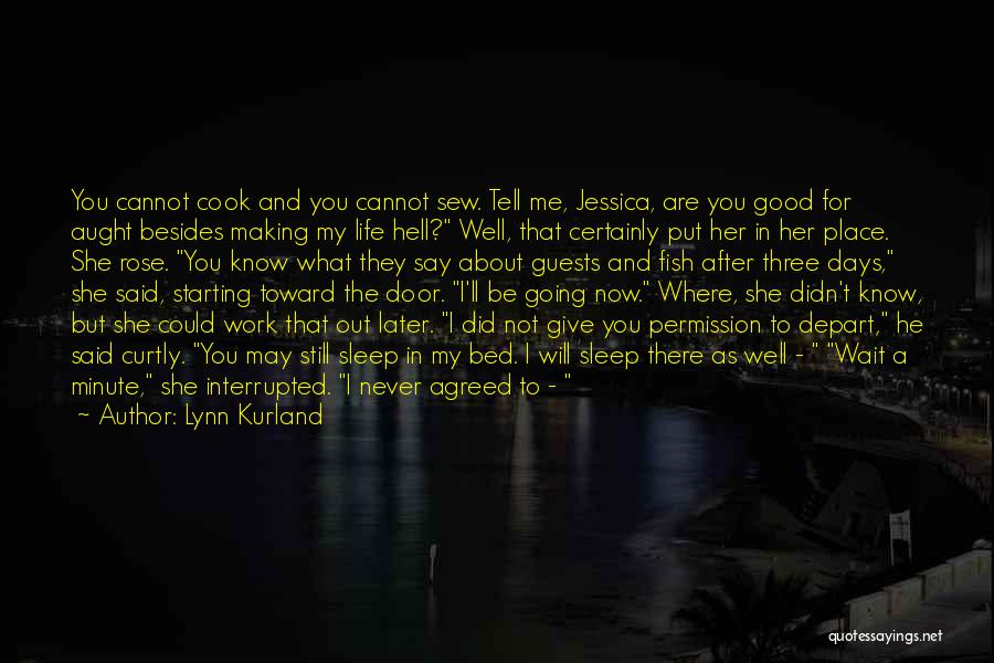 I May Not Say Much Quotes By Lynn Kurland