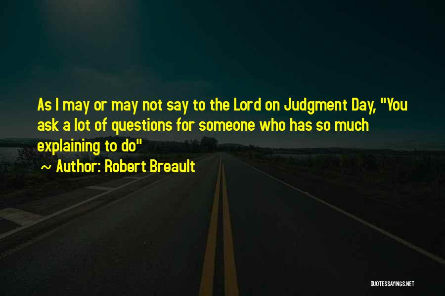 I May Not Say Much Quotes By Robert Breault