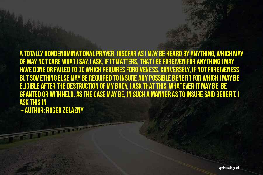 I May Not Say Much Quotes By Roger Zelazny