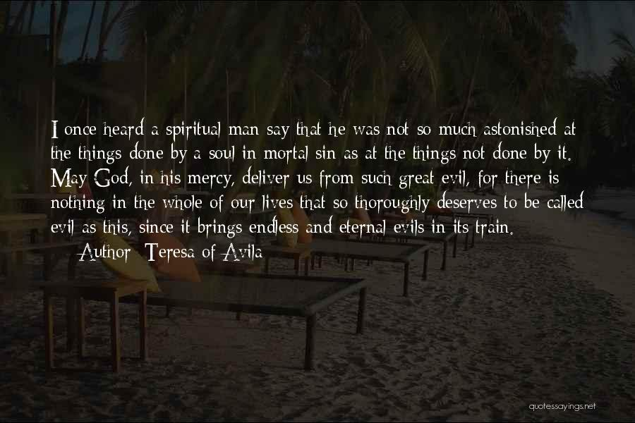 I May Not Say Much Quotes By Teresa Of Avila