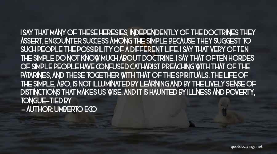 I May Not Say Much Quotes By Umberto Eco