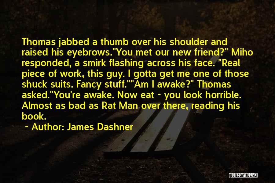I Met A New Guy Quotes By James Dashner