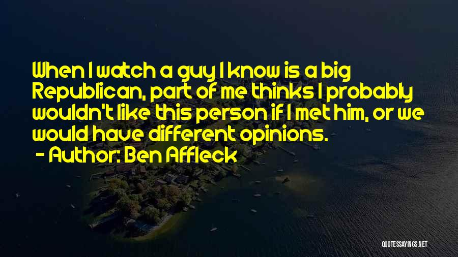 I Met This Guy Quotes By Ben Affleck