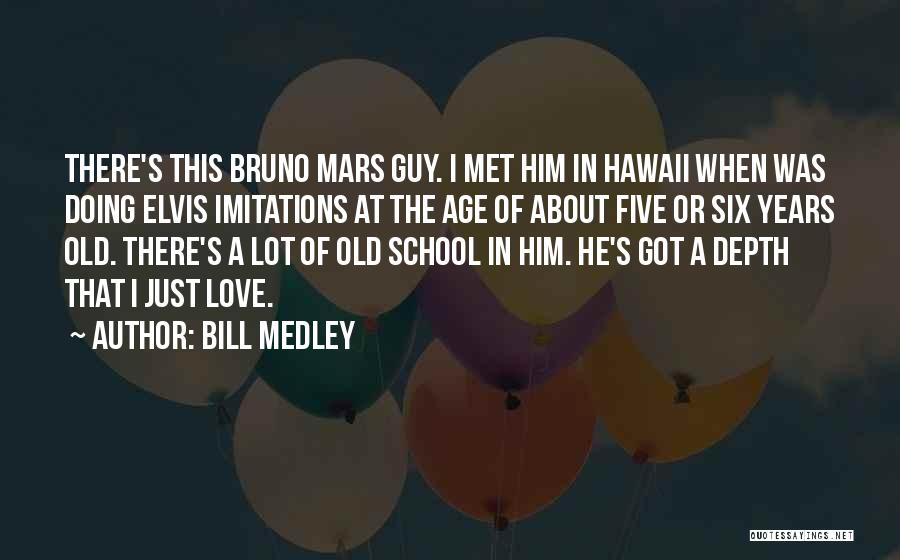I Met This Guy Quotes By Bill Medley