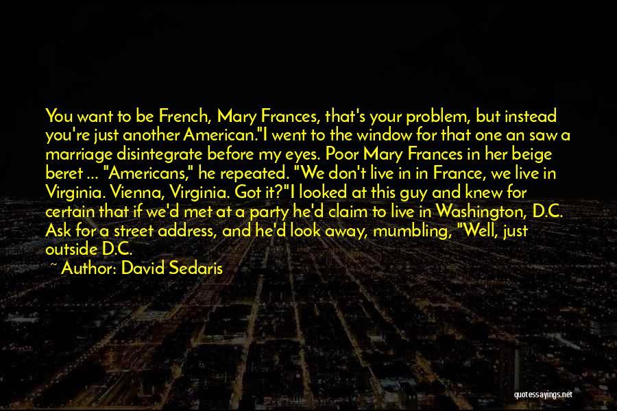 I Met This Guy Quotes By David Sedaris