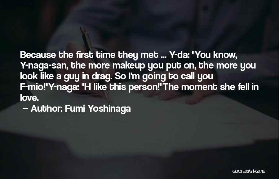 I Met This Guy Quotes By Fumi Yoshinaga