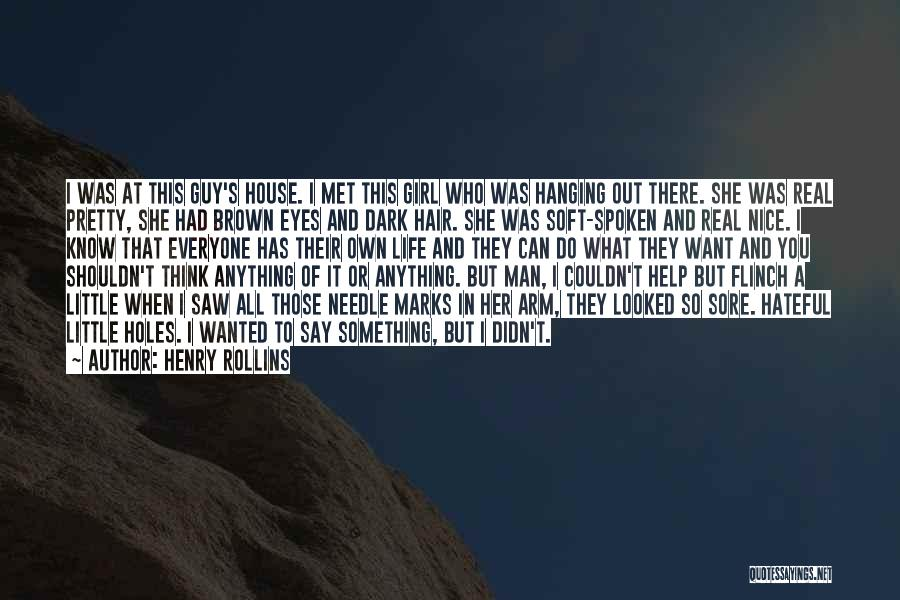 I Met This Guy Quotes By Henry Rollins