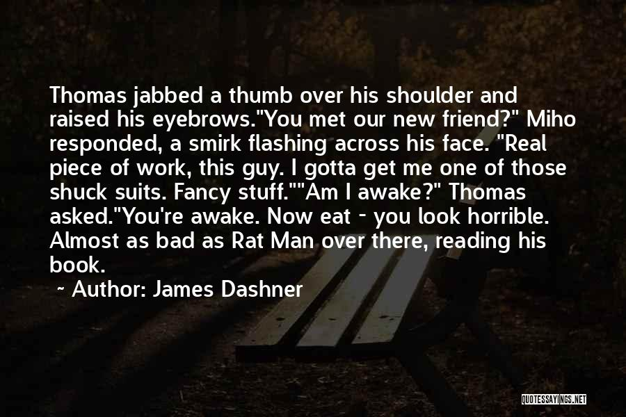 I Met This Guy Quotes By James Dashner