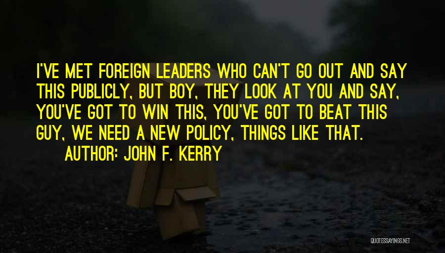 I Met This Guy Quotes By John F. Kerry