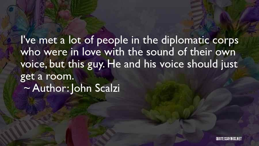 I Met This Guy Quotes By John Scalzi