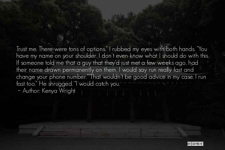 I Met This Guy Quotes By Kenya Wright