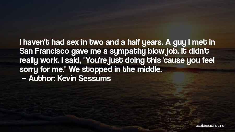 I Met This Guy Quotes By Kevin Sessums