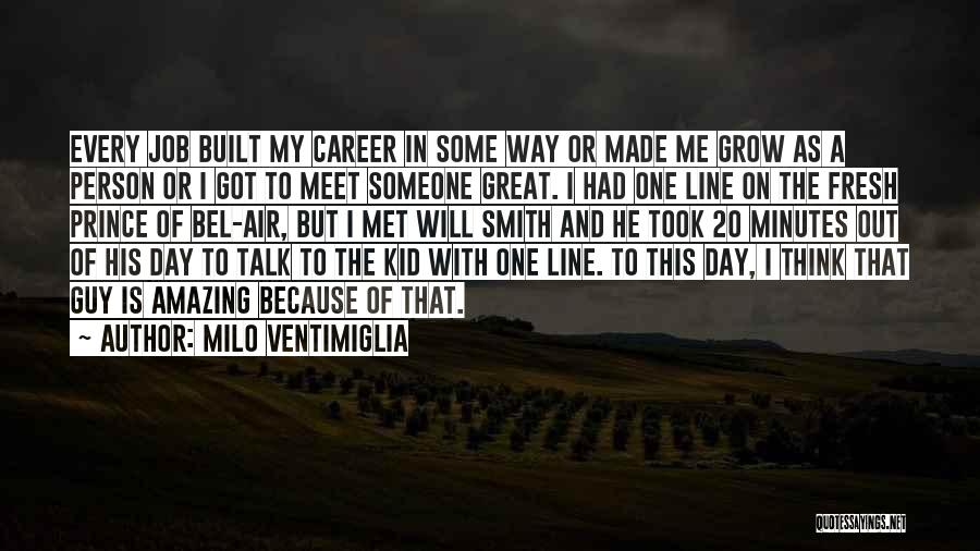 I Met This Guy Quotes By Milo Ventimiglia